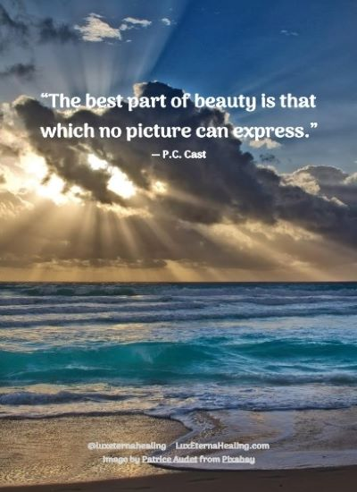 """The best part of beauty is that which no picture can express."" ― P.C. Cast"