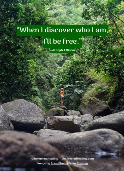 """""""When I discover who I am, I'll be free."""" --Ralph Ellison"""