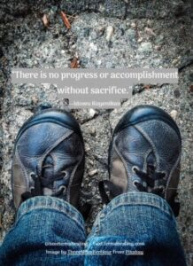 """There is no progress or accomplishment without sacrifice."" --Idowu Koyenikan"