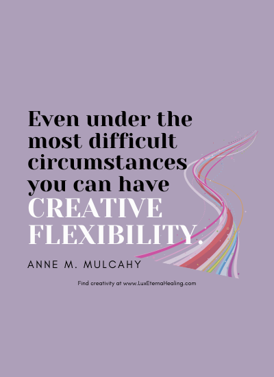 Even under the most difficult circumstances you can have creative flexibility. ~ Anne M. Mulcahy