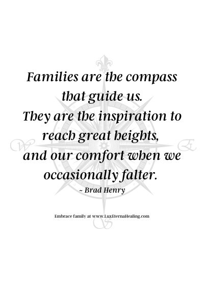 Families are the compass that guide us. They are the inspiration to reach great heights, and our comfort when we occasionally falter. ~ Brad Henry