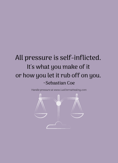 All pressure is self-inflicted. It's what you make of it or how you let it rub off on you. ~ Sebastian Coe