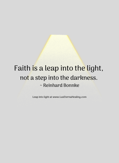 Faith is a leap into the light, not a step into the darkness. ~ Reinhard Bonnke