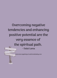 Overcoming negative tendencies and enhancing positive potential are the very essence of the spiritual path. ~ Dalai Lama